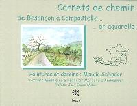 Carnets de chemin : de Besançon à Compostelle, en aquarelle