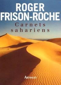 Carnets sahariens : l'appel du Hoggar et autres méharées