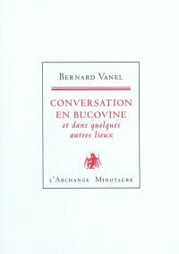 Conversation en Bucovine : et dans quelques autres lieux