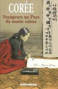 Corée : voyageurs au pays du matin calme : récits de voyage 1788-1938