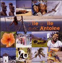 D'île en île avec Antoine
