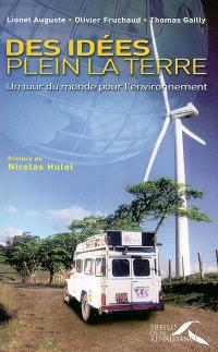 Des idées plein la Terre : un tour du monde pour l'environnement