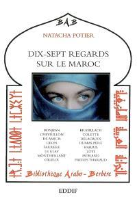 Dix-sept regards sur le Maroc