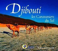 Djibouti, les caravaniers du sel
