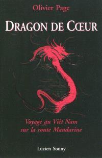 Dragon de coeur : voyage au Viêt Nam sur la route Mandarine