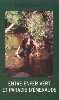 Entre enfer vert et paradis d'émeraude : récit de l'expédition Trans Guyane