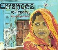 Errances indiennes : carnets de voyage