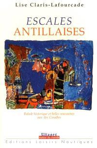 Escales antillaises : balade historique et belles rencontres aux îles Caraïbes