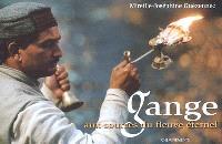 Gange : aux sources du fleuve éternel