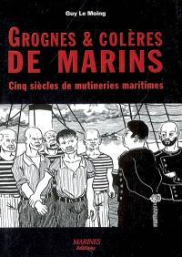 Grognes et colères de marins : cinq siècles de mutineries maritimes