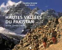 Hautes vallées du Pakistan : visions de montagnards