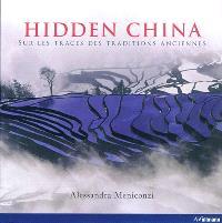 Hidden China : sur les traces des traditions anciennes