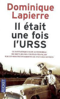 Il était une fois l'URSS : le fantastique raid automobile de deux jeunes couples français sur les routes interdites du pays des Soviets