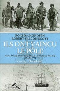 Ils ont vaincu le pôle : récits de l'exploration des deux découvreurs du pôle Sud (1910-1912)