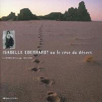 Isabelle Eberhardt ou Le rêve du désert