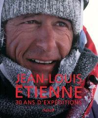 Jean-Louis Etienne : 30 ans d'expéditions
