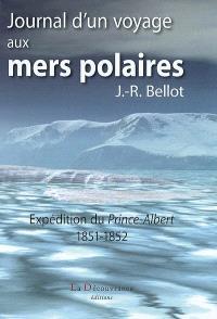 Journal d'un voyage aux mers polaires : expédition du Prince-Albert en 1851-1852