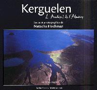 Kerguelen, l'archipel de l'Albatros : carnets de voyages