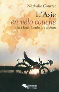 L'Asie en vélo couché. Volume 1, Du Haut-Doubs à Téhéran