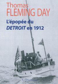 L'épopée du Detroit en 1912 : 6.308 miles des Etats-Unis à la Russie en bateau à moteur