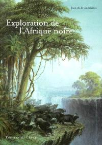 L'exploration de l'Afrique noire