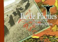 L'île de Pâques : petit carnet du beau voyage de Thomas Gilou : voyage au bout de Rapa Nui