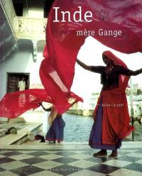 L'Inde, mère Gange