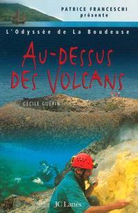 L'odyssée de La Boudeuse. Volume 4, Au-dessus des volcans : quatrième expédition de la Boudeuse : Indonésie et Papouasie