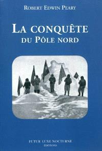 La conquête du Pôle Nord