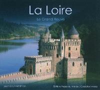 La Loire : le grand fleuve