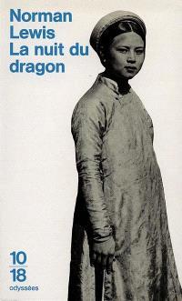 La nuit du dragon : voyages en Indochine