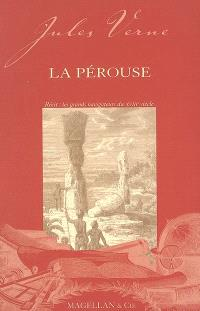 La Pérouse : récit : les grands navigateurs du XVIIIe siècle