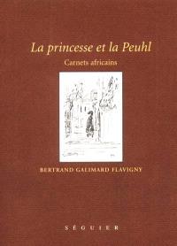 La princesse et la Peuhl : carnets africains
