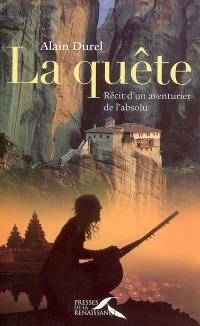 La quête : récit d'un aventurier de l'absolu