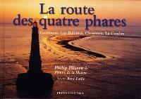 La route des quatre phares : Cordouan, Les Baleines, Chassiron, La Coubre