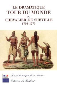 Le dramatique tour du monde du chevalier de Surville, 1769-1773