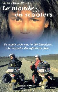 Le monde en scooters : un couple, trois ans, 70.000 kilomètres à la rencontre des enfants du globe