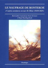 Le naufrage de Bontekoe et autres aventures en mer de Chine (1618-1625) : avec une clef des termes de marine