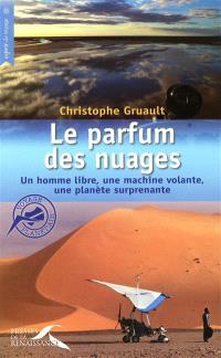Le parfum des nuages : un homme libre, une machine volante, une planète surprenante