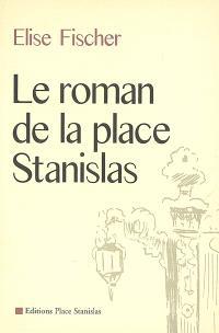 Le roman de la place Stanislas