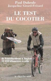 Le test du cocotier : de Fontainebleau à Angkor : 15.272 kilomètres à vélo