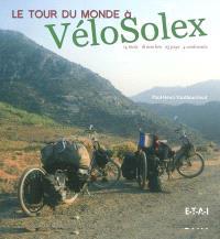 Le tour du monde à VéloSolex : 14 mois, 18.000 km, 25 pays, 4 continents