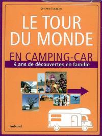 Le tour du monde en camping-car : 4 ans de découvertes en famille