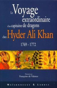 Le voyage extraordinaire d'un capitaine de dragons chez Hyder Ali Khan (1769-1772)