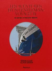 Les aventures d'un gentleman-voyageur : 117 jours autour du monde : carnet de voyage à bord du Queen Elisabeth