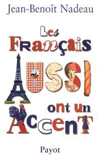 Les Français aussi ont un accent : méaventures anthropologiques d'un Québecois en Vieille-France