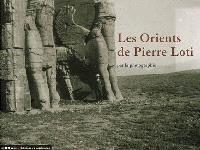 Les Orients de Pierre Loti : par la photographie
