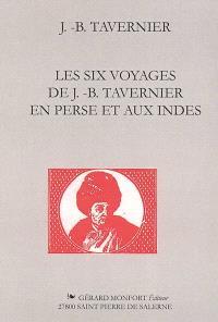 Les six voyages de J.-B. Tavernier en Perse et aux Indes