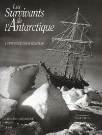 Les survivants de l'Antarctique : l'odyssée Shackleton