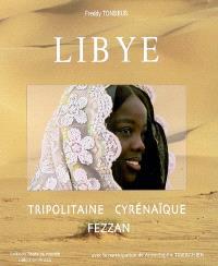 Libye : Tripolitaine-Cyrénaïque-Fezzan